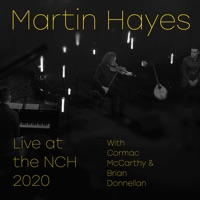 Live at the Nch 2020 - EP by Martin Hayes on Apple Music