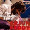 The Breakup Song From Arjun Reddy Single