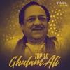 Top 10 Ghulam Ali