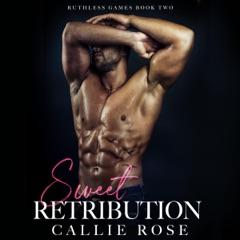 Sweet Retribution: A Dark New Adult Romance (Ruthless Games, Book 2) (Unabridged)