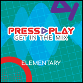 Press Play: Get in the Mix (Elementary)