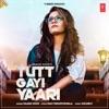 Tutt Gayi Yaari Single