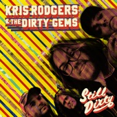 Kris Rodgers and the Dirty Gems - Take Me to the Pilot