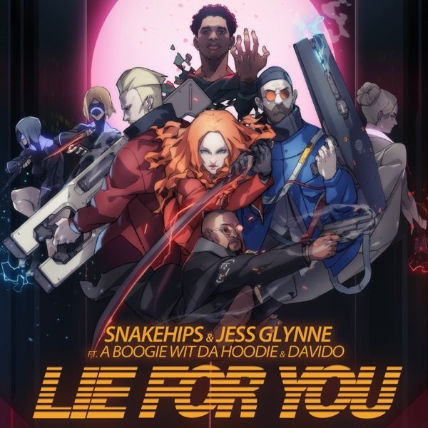 Snakehips & Jess Glynne - Lie for You (feat. A Boogie wit da Hoodie & Davido)