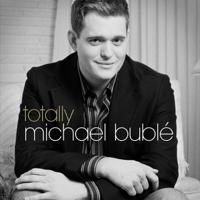 Michael Bublé - Totally Bublé artwork