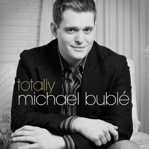Michael Bublé - Totally Bublé