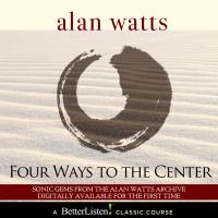 Alan Watts - Four Ways to Center artwork
