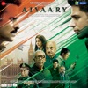 Aiyaary Original Motion Picture Soundtrack EP