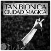 Ciudad Mágica - Tan Biónica