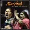 Murshad Nooran Sisters Live Single