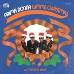 Prima Donna - Gimme Christmas