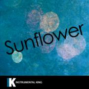 Sunflower (In the Style of Post Malone & Swae Lee) [Karaoke Version] - Instrumental King - Instrumental King
