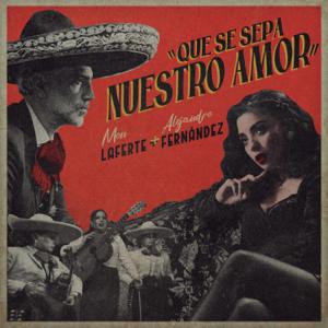 Mon Laferte & Alejandro Fernández - Que Se Sepa Nuestro Amor