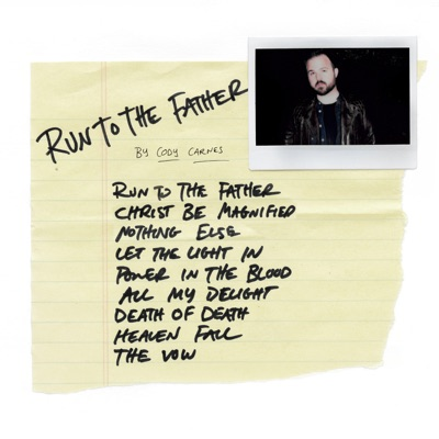 Run To The Father - Cody Carnes