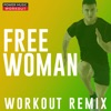Free Woman (Workout Remix) - Single, Power Music Workout