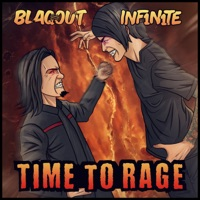 Time To Rage - INF1N1TE-BLAQOUT