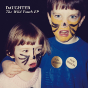 The Wild Youth EP - Daughter