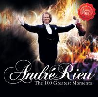 André Rieu - André Rieu: 100 Greatest Moments artwork