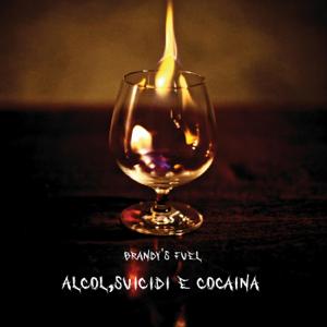 Brandy's Fuel - Alcol, Suicidi E Cocaina