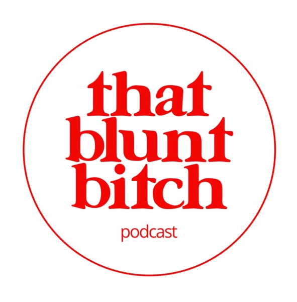 That Blunt Bitch