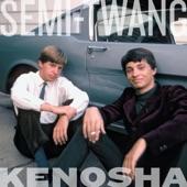 Semi-Twang - Kenosha