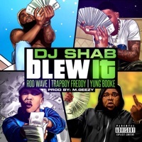 Blew It (feat. Trap Boy Freddy, Yung Booke & Rod Wave) - Single Mp3 Download