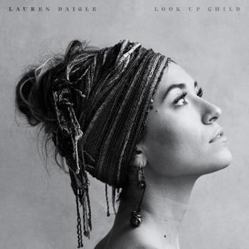 Look Up Child Lauren Daigle album songs, reviews, credits