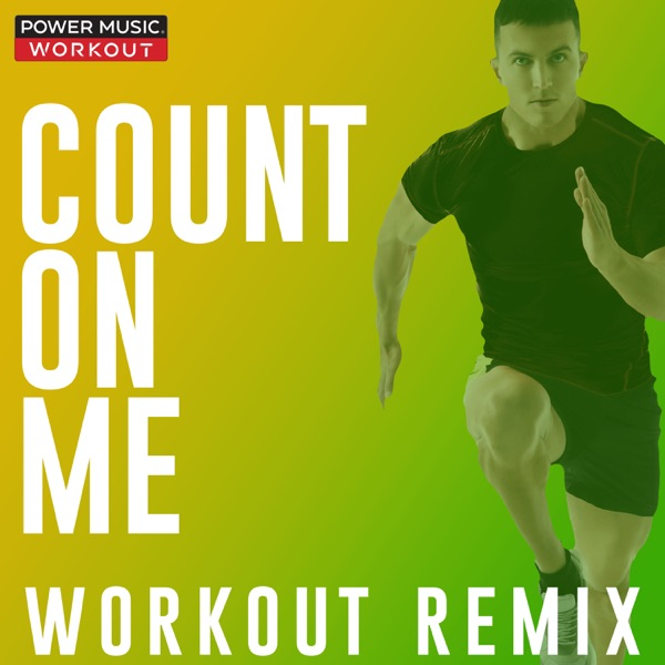 Count On Me (Workout Remix) - Single