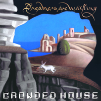 lagu mp3 Crowded House - Dreamers Are Waiting