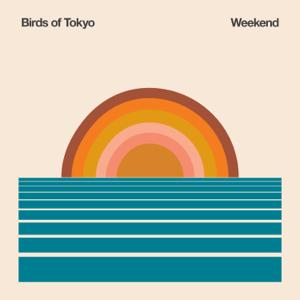 Birds of Tokyo - Weekend