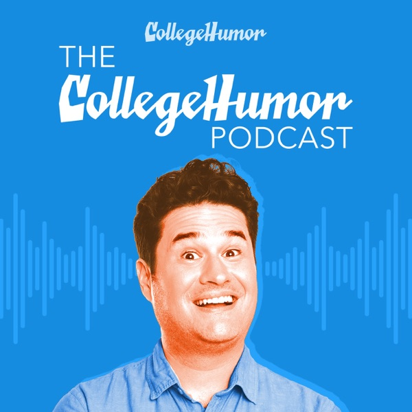 The CollegeHumor Podcast