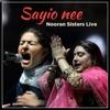 Saiyo Nee Nooran Sisters Live Single
