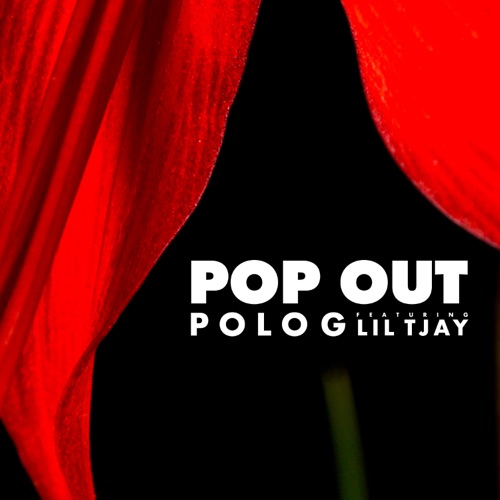 Polo G - Pop Out (feat. Lil Tjay) - Single