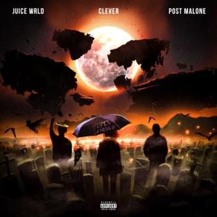 Juice WRLD, Clever & Post Malone - Life's a Mess II - Single