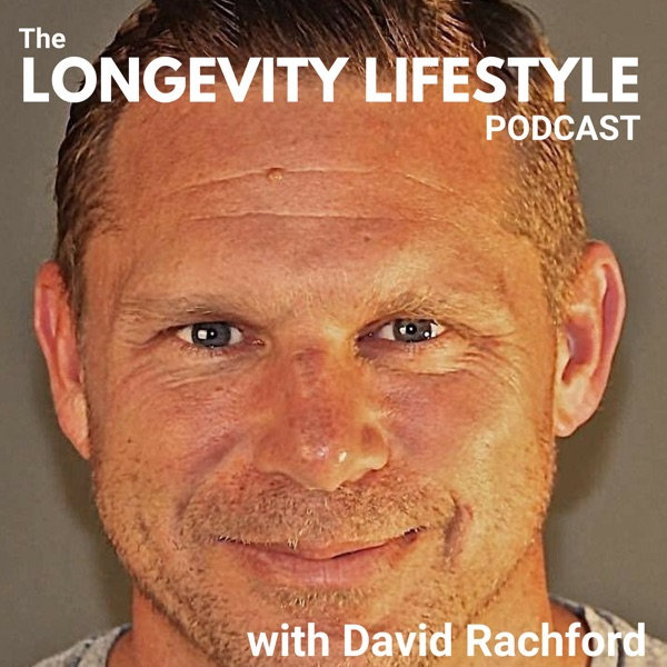 The Longevity Lifestyle Podcast with David Rachford