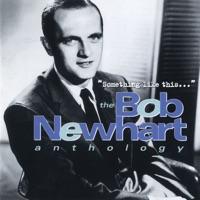 Something Like This... The Bob Newhart Anthology - Bob Newhart