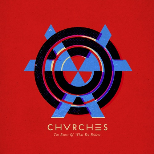 CHVRCHES - The Bones of What You Believe (Special Edition)