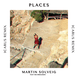 Martin Solveig - Places feat. Ina Wroldsen [Icarus Remix]