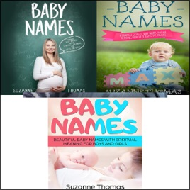 Baby Names: 3 Books in 1: Unique Baby Names with Spiritual Meaning for  Boys and Girls - A Complete Guide of Baby Names That Are Trending with  Their