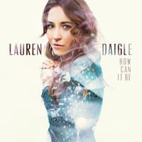 How Can It Be - Lauren Daigle Cover Art