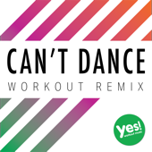 Can't Dance (Workout Remix)