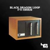 FYI Chris - Black Dragon Loop