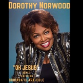 Dorinda Clark-Cole;Dorothy Norwood - Oh Jesus (Remix) [Live] [feat. Dorinda Clark-Cole]