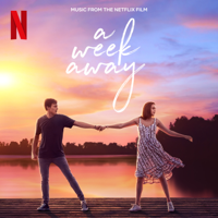 A Week Away (Music From The Netflix Film) - The Cast Of Netflix's Film A Week Away Cover Art