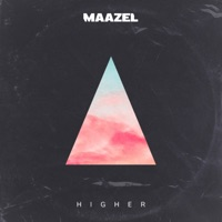 Higher - MAAZEL