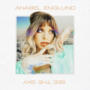 Anabel Englund - See the Sky