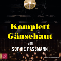 Sophie Passmann - Komplett Gänsehaut artwork