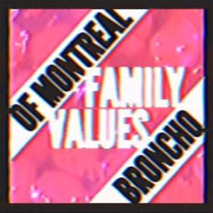 Family Values (of Montreal Remix) - Single