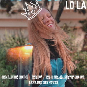 LO LA - Queen of Disaster