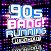 90s Bang! Running Workout - Workout Remix Factory